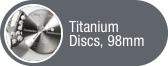 Click to view Titanium Discs
